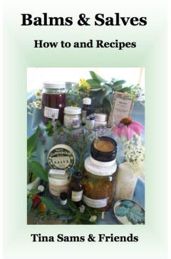 Balms & Salves: How to and Recipes Book
